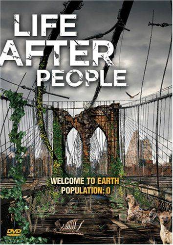 Будущее планеты: Жизнь после людей / Life After People (2008)