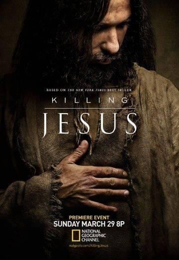 Убийство Иисуса / Killing Jesus (2015)