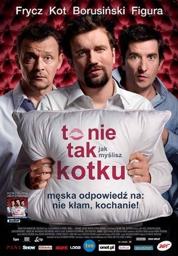 Это не то, что ты думаешь, дорогая / To nie tak jak myslisz, kotku (2008)