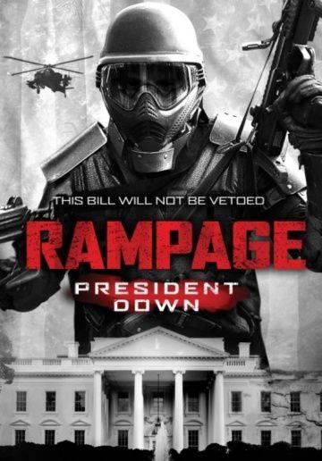 Ярость 3 / Rampage: President Down (2016)